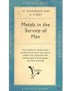 Metals in the Service of Man - ALEXANDER, W. & STREET, A.