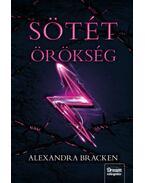 Sötét örökség - Sötét elmék 4. rész - Alexandra Bracken