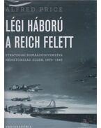 Légi háború a Reich felett - Alfred Price