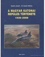 A magyar katonai repülés története 1938-2008