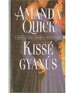 Kissé gyanús - Amanda Quick