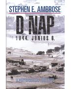 D-nap 1944. június 6. - Ambrose, S. E.