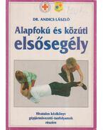 Alapfokú és közúti elsősegély - Andics László dr.