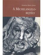 A Michelangelo-rejtély - Andrássy Kurta János