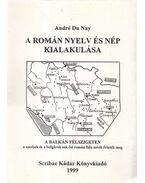 A román nyelv és nép kialakulása - André Du Nay