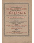 A nemes, istenfélő és szépséges bolognai kisasszony Cornélia di Bentivoglio szomoru és vidám története
