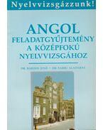 Angol feladatgyűjtemény a középfokú nyelvvizsgához
