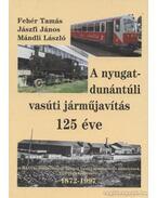 A nyugat-dunántúli vasúti járműjavítás 125 éve