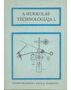 A hurkolás technológiája I. - Apáthy István, Budai Kálmán, Dobrotka László, Simó Pál, Zoles József