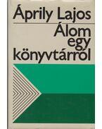 Álom egy könyvtárról - Áprily Lajos