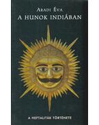 A hunok Indiában (dedikált) - Aradi Éva