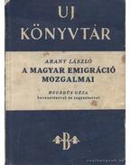 A magyar emigráció mozgalmai - Arany László