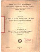 A bolgár-török műveltség emlékei és magyar őstörténeti vonatkozásaik