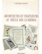 Architectes et ingénieurs au siecle des lumieres