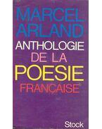 Anthologie de la poesie francaise - Arland, Marcel