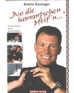 Wo die komantschen pfeif'n (dedikált) - Armin Assinger