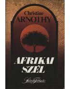 Afrikai szél - Arnothy,Christine