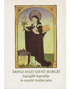 Árpád-házi Szent Margit legrégibb legendája és szentté avatási pere