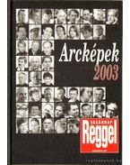 Arcképek 2003 - Vasárnap reggel Vasárnapi lap - Árpási Zoltán