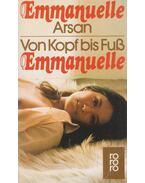 Von Kopf bis Fuß Emmanuelle - Arsan, Emmanuelle