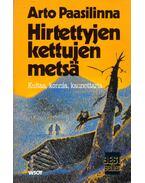Hirtettyjen kettujen metsa - Arto Paasilinna