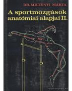 A sportmozgások anatómiai alapjai II. kötet
