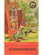 Az ifjú mesterdetektív / Veszélyben a nagymufti kincse - Astrid Lindgren