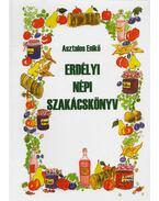 Erdélyi népi szakácskönyv - Asztalos Enikő