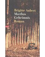 Marthas Geheimnis - Aubert, Brigitte