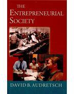 The Entrepreneurial Society - AUDRETSCH, DAVID B,