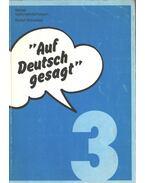 Auf Deutsch gesagt / Így mondják németül 3