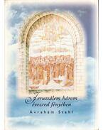 Jeruzsálem három évezred fényében - Ávráhám Stahl