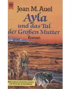 Ayla und das Tal der Großen Mutter
