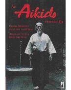 Az aikido esszenciája - Stevens, John, Morihei, Uesiba