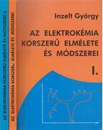 Az elektrokémia korszerű elmélete és módszerei I-II.