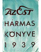 Az Est hármaskönyve 1939 - Dernői Kocsis László, Mihályfi Ernő, Szabó Lőrinc