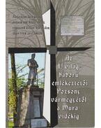 Az I. világháború emlékeztetői Pozsony vármegyétől a Muravidékig (dedikált)