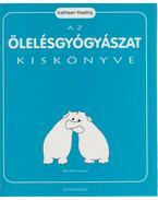 Az ölelésgyógyászat kiskönyve
