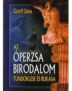 Az Óperzsa birodalom tündöklése és bukása (dedikált)