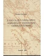 A Zagyva- és Tarna völgy jászkerületi vízügyeinek krónikája (1279-1876)