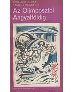 Az Olimposztól Angyalföldig - Szőllősy Klára, Vangelio, Caruha