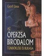 Az Óperzsa birodalom tündöklése és bukása