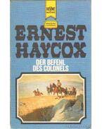 Der Befehl des Colonels - Haycox, Ernest