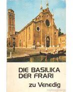 Die Basilika der Frari zu Venedig - Ungaro, Joseph