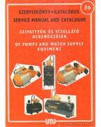 Szivattyúk és vízellátó berendezések szervizkönyve és katalógusa