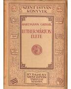 Luther Márton élete
