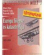 Európa fölénye és katasztrófája (1867-1930)