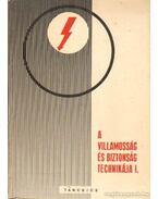 A villamosság és biztonság technikája I-II. kötet