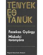 Miskolci toronyóra - Fazekas György