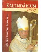 Szeged-Csanádi katolikus kalendárium 2007.